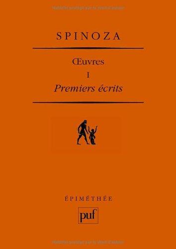 Premiers Ecrits. Oeuvres complètes I par Spinoza