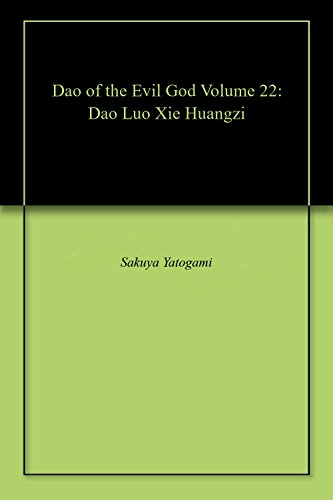 Dao of the Evil God Volume 22: Dao Luo Xie Huangzi (English Edition)