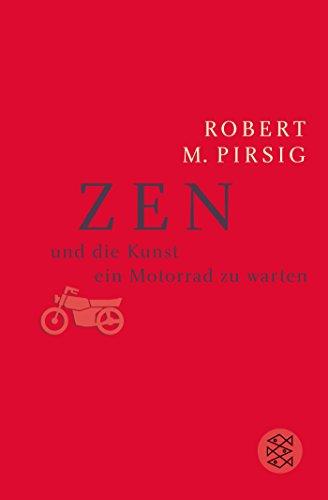 Zen und die Kunst, ein Motorrad zu warten: Roman