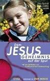 Dem Jesus-Geheimnis auf der Spur. Aktionsbuch für Kinder - Hans Neuhold