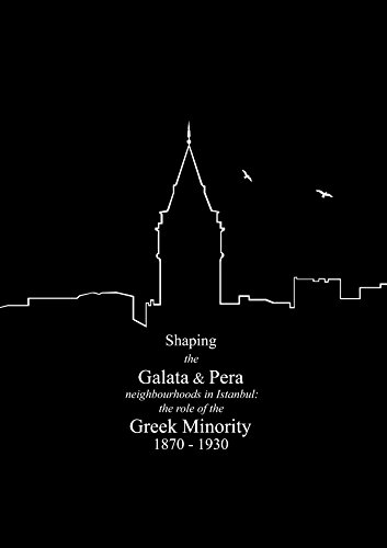shaping-the-galata-pera-neighborhoods-in-istanbul-the-role-of-the-greek-minority-1870-1930