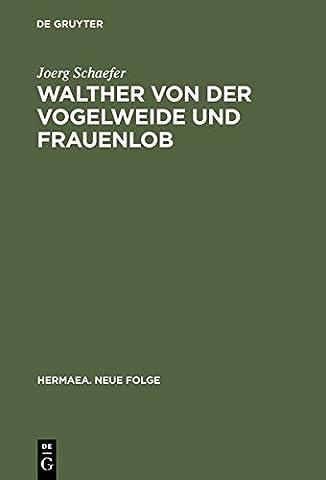 Walther von der Vogelweide und Frauenlob: Beispiele klassischer und manieristischer Lyrik im Mittelalter (Hermaea. Neue Folge, Band 18)