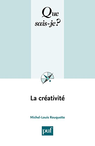 La créativité: « Que sais-je ? » n° 1528