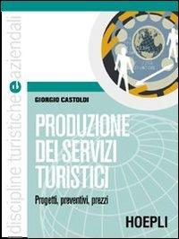 Produzione dei servizi turistici. Per le Scuole superiori