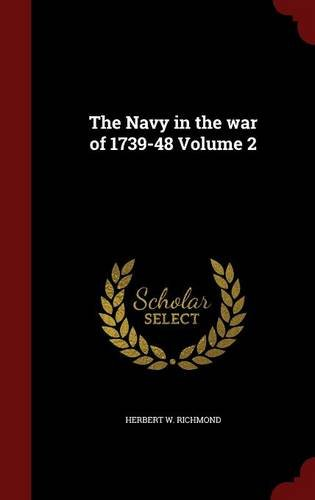 The Navy in the war of 1739-48 Volume 2