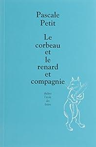 """Afficher """"Le corbeau et le renard et compagnie"""""""