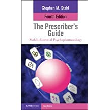 The Prescriber's Guide (Stahl's Essential Psychopharmacology) by Stephen M. Stahl (2011-04-18)