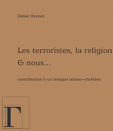 Les terroristes, la religion et nous…  Contribution à un lexique islamo-chrétien