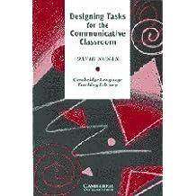 Designing Tasks for the Communicative Classroom (Cambridge Language Teaching Library) by David Nunan (1989-03-31)