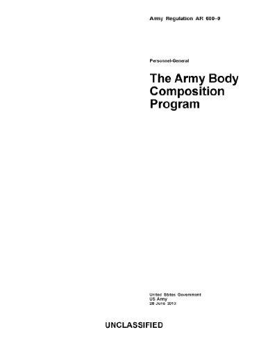 Army Regulation AR 600-9 The Army Body Composition Program  28 June 2013 (English Edition)