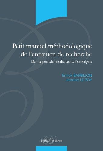 Petit manuel méthodologique de l'entretien de recherche - De la probématique à l'analyse