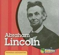 Abraham Lincoln (Primeras Biografias/ First Biographies) por Cassie Mayer