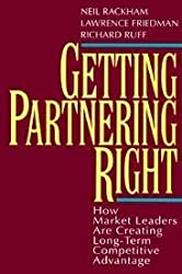 Getting Partnering Right : How Market Leaders Are Creating Long-Term Competitive Advantage