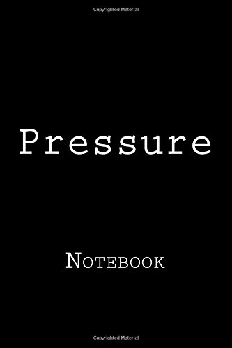 Pressure: Notebook, 150 ined pages, softcover, 6 x 9 por Wild Pages Press