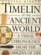 Timelines of the Ancient World: A Visual Chronology from the Origins of Life to 1500 AD (A Dorling Kindersley book)