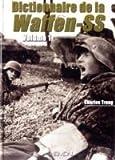 Dictionnaire de la Waffen-SS - Tome 1