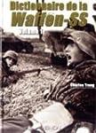 Dictionnaire de la Waffen-SS : Tome 1