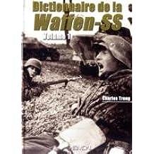 Dictionnaire De La Waffen-SS: Tome 1