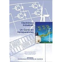 Electrónica Industrial: Un Curso En Transparencias (Académica)