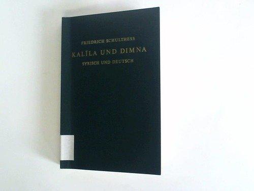 Kalila und Dimna: Die altsyrische Version des indischen Fürstenspiegels (Pantschatantra) oder Bidpai's Fabeln. Syrischer Text. Nebst: Burzoes Einleitung zu dem Buche Kalila