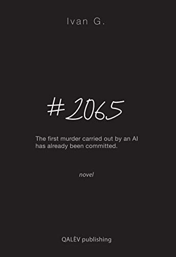 2065: The first murder carried out by an AI has already been ...