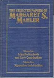 The Selected Papers of Margaret S.Mahler