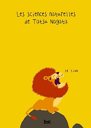 Le Lion. Les sciences naturelles de Tatsu Nagata