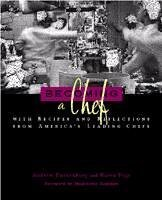 becoming-a-chef-with-recipes-and-reflections-from-americas-leading-chefs