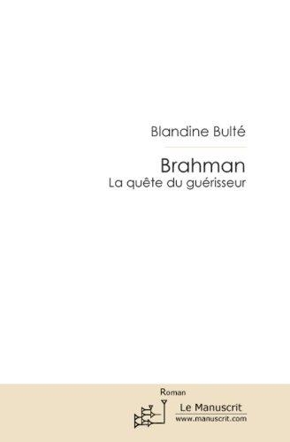 Brahman: La qute du gurisseur
