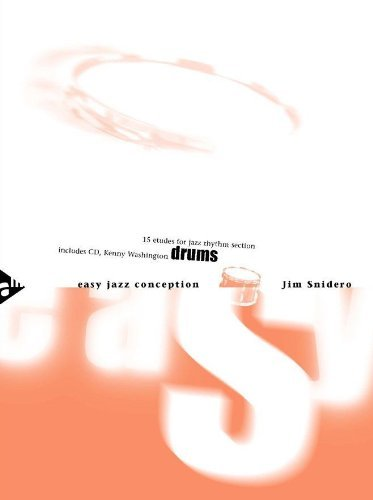 Easy Jazz Conception for Drums - 15 etudes for jazz rhythm section - Percussion - method with CD - [Language: English & German] - (ADV 14769) by Jim Snidero (1-Jan-2000) Sheet music