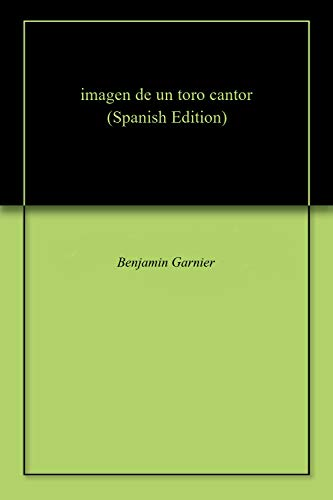 Imagen De Un Toro Cantor por Benjamin  Garnier