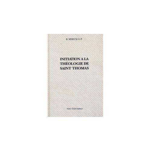 Initiation a la theologie de st thomas
