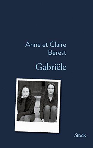 Gabriële (La Bleue) par Claire Berest, Anne Berest