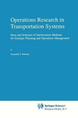 [Operations Research in Transportation Systems] (By: Alexander S. Belenky) [published: December, 2010]