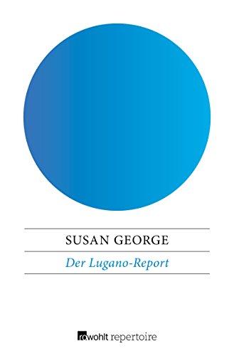Der Lugano-Report: oder Ist der Kapitalismus noch zu retten?