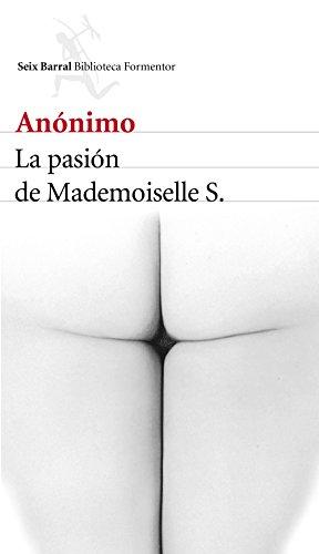 La pasión de Mademoiselle S. (Spanish Edition)