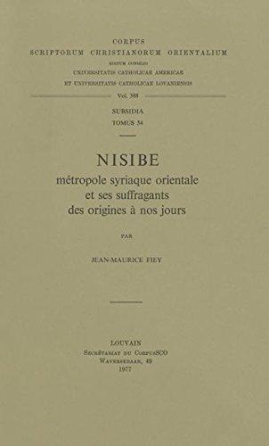 Nisibe, Metropole Syriaque Orientale Et Ses Suffragants Des Origines a Nos Jours. Subs. 54. par Jm Fiey