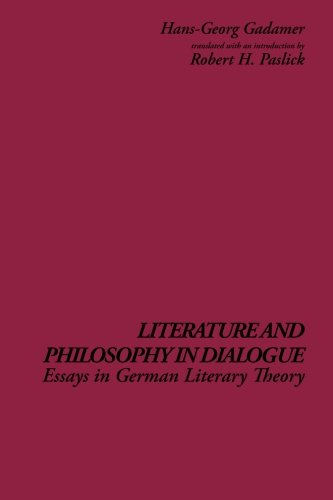 Literature and Philosophy in Dialogue: Essays in German Literary Theory (S U N Y Series in Contemporary Continental Philosophy)
