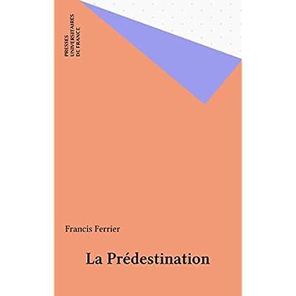 La Prédestination (Que sais-je ? t. 2537)