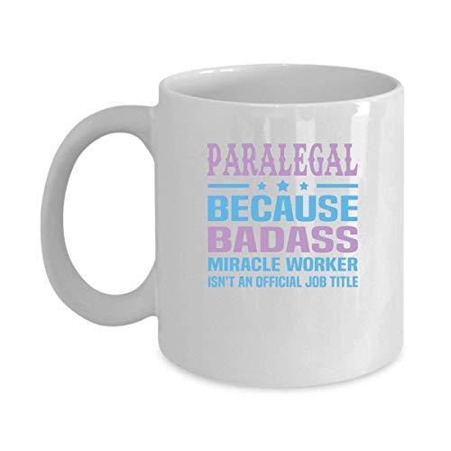 Taza de café PARALEGAL - PARALEGAL porque Badass Miracle Worker - PARALEGAL Regalos para hombres, mujeres, amigos - Cumpleaños