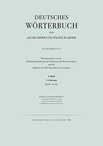 Deutsches Wörterbuch. Neubearbeitung: Band VI: Lieferung 3 Darob - Decke: BD VI / LFG 3