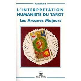 L'interprétation humaniste du tarot : les Arcanes majeurs