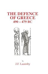 [(The Defence of Greece)] [Author: J. F. Lazenby] published on (April, 1998)