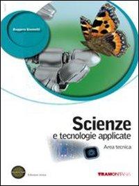 Scienze e tecnologie applicate. Area tecnica. Per le Scuole superiori. Con espansione online