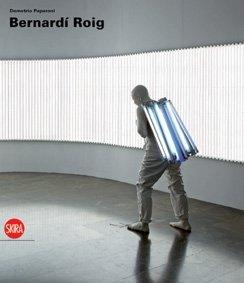Bernardí Roig. Ediz. italiana, inglese e spagnola (Arte moderna) por Demetrio Paparoni