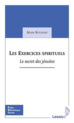 Les Exercices spirituels : Le secret des jésuites