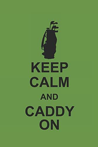 KEEP CALM AND CADDY ON: Golf Notizbuch Golfing Notebook Punkteraster 6x9 -