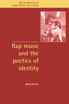 [Rap Music and the Poetics of Identity] (By: Adam Krims) [published: February, 2003]