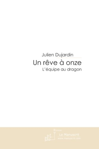 Un rêve à onze: L'équipe au dragon (MT.VIE DE FAMIL) par Julien Dujardin