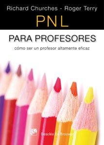 PNL para profesores: Cómo ser un profesor altamente eficaz (AMAE)